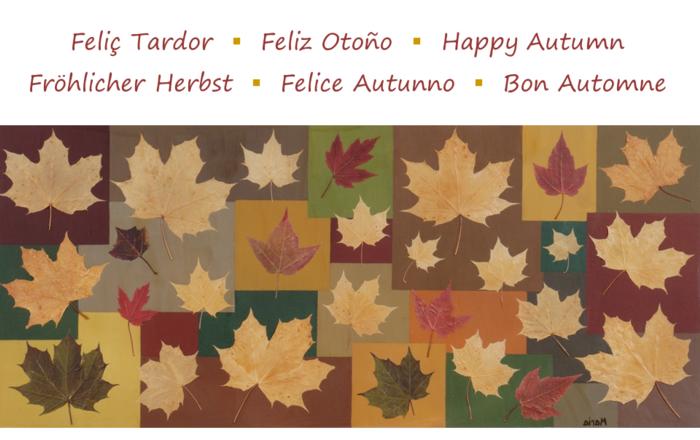 Feliç tardor -  Feliz otoño -  Happy Autumn, per Maria Fatjo Pares